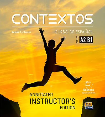 Contextos Levels A2-B1: Tutor Manual: Spanish Course for Adolescents and Adults with Free Coded Access to Eleteca: Part 2