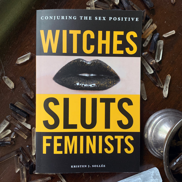 Witches, Sluts, Feminists (signed copy)