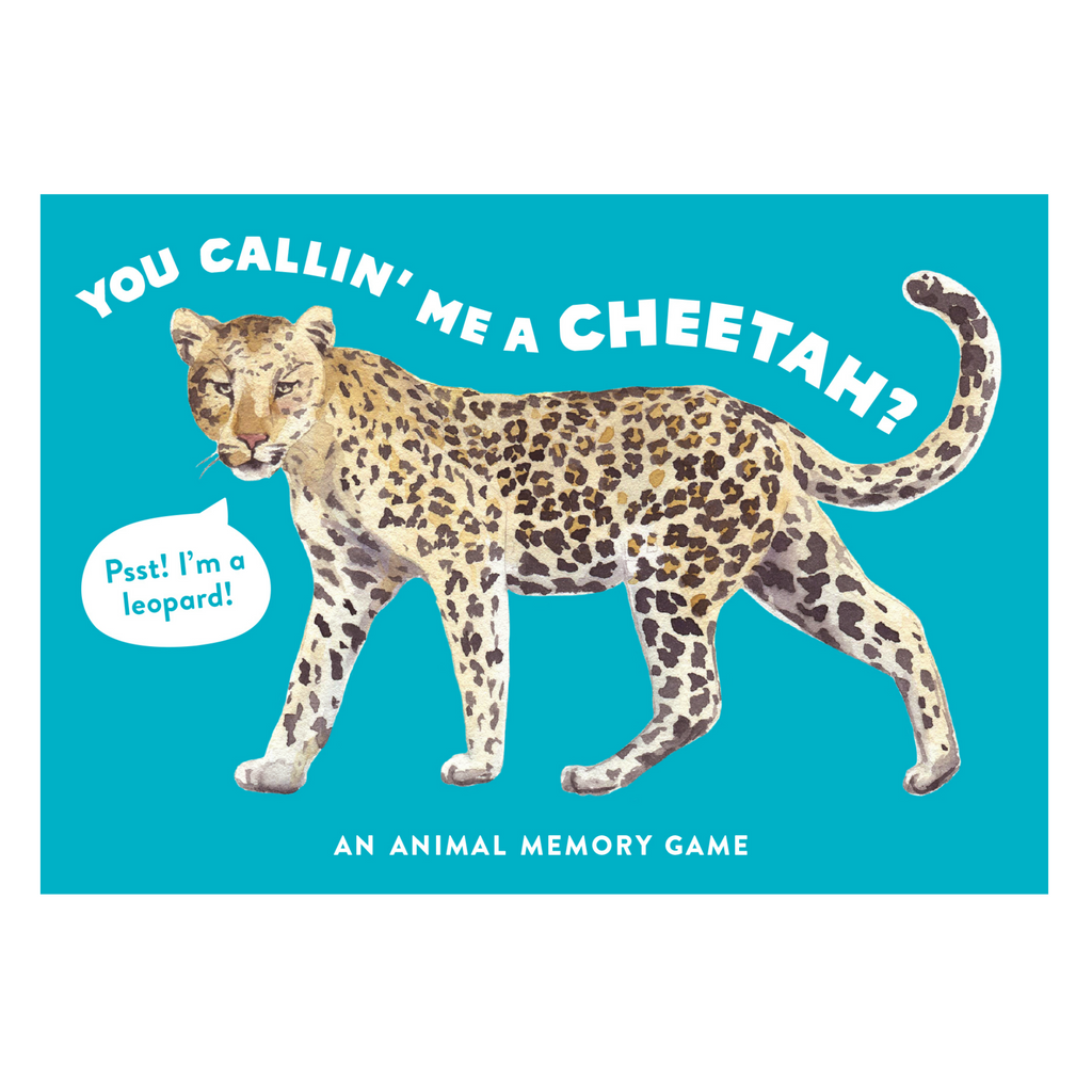 You Callin' Me a Cheetah? (Psst! I'm a Leopard!): An Animal Memory Game
