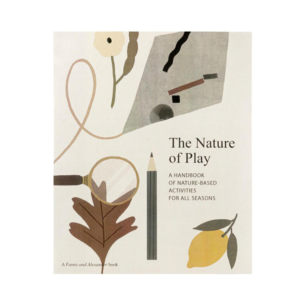 The Nature of Play: A Handbook of Nature Based Activities for all Seasons