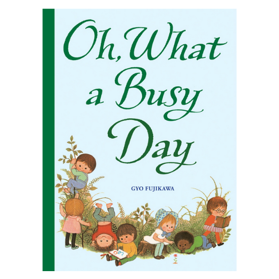 Oh What a Busy Day by Gyo Fujikawa