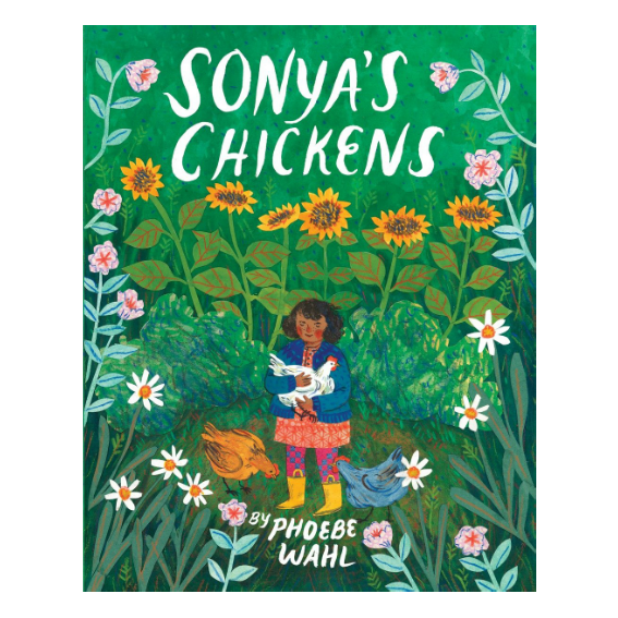 Sonyas Chickens by Phoebe Wahl