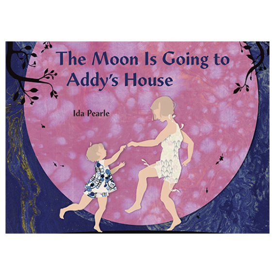 The Moon is Going to Addys House by Ida Pearle