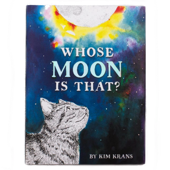 Whose Moon is That by Kim Krans