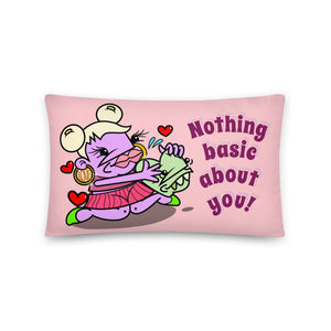 Nothing Basic About You Pillow