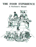 Pour en savoir plus de : The Food Experience: A Facilitator's Manual (1994)