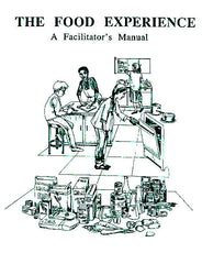 The Food Experience: A Facilitator's Manual (1994)