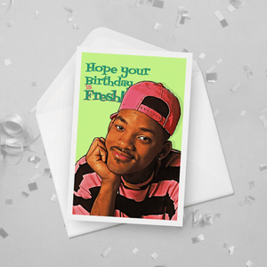 Hope Your Birthday Is Fresh Will Smith Fresh Prince Birthday Card