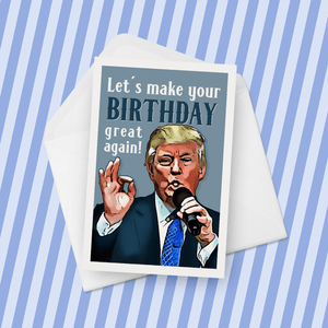 Let's Make Your Birthday Great Again Donald Trump Birthday Card