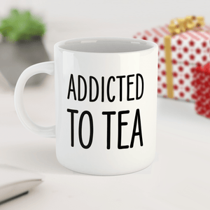 Addicted To Tea Funny Ceramic Mug / Cup