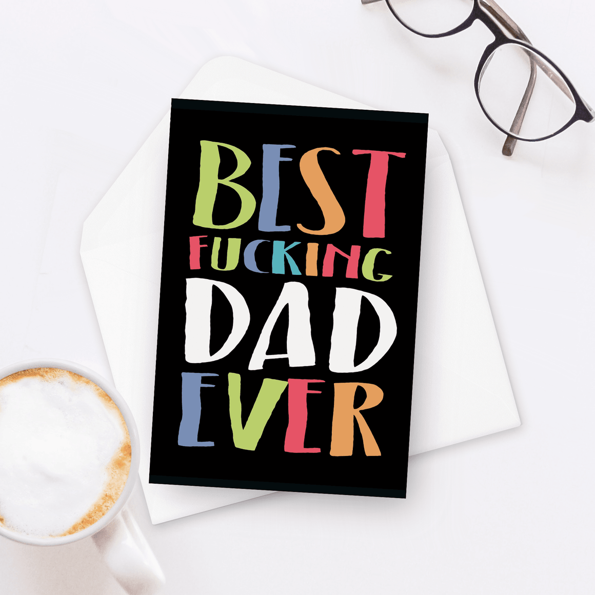 Best Fucking Dad Ever Father's Day Card