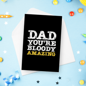 Dad You're Bloody Amazing Father's Day Card