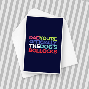 Dad You're Officially The Dog's Bollocks Father's Day Card