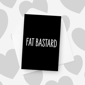 Fat Bastard Insult Card