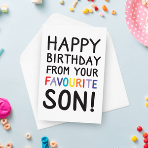 Happy Birthday From Your Favourite Son Birthday Card