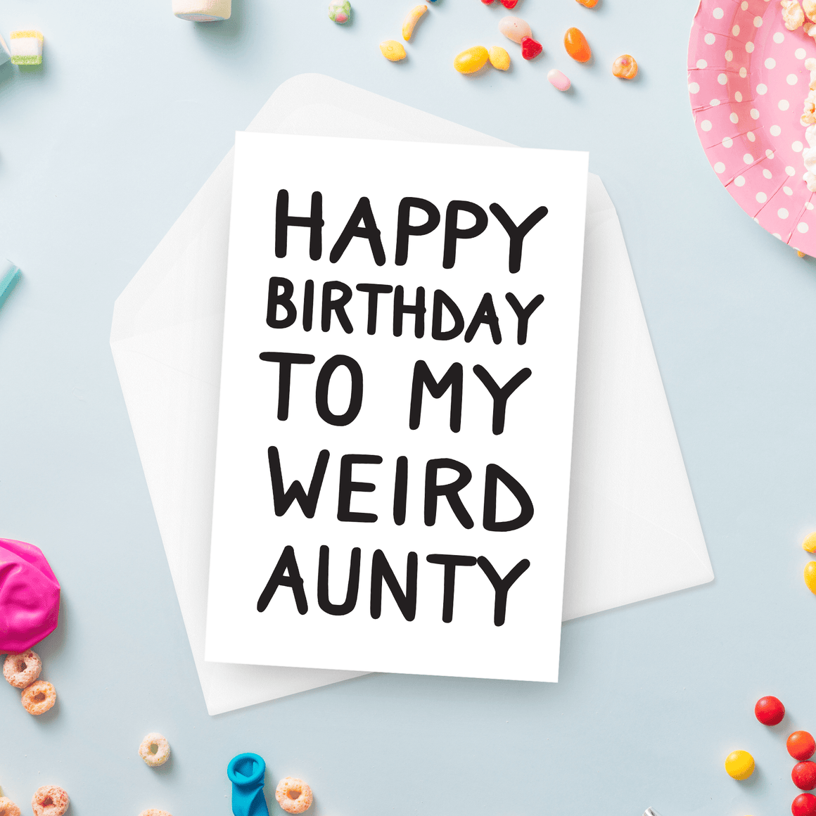 Happy Birthday To My Weird Aunty Card