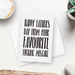 Happy Father's Day From Your Favourite Fucking Mistake Father's Day Card
