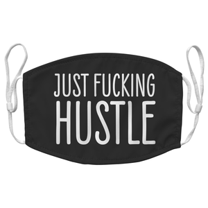 Just Fucking Hustle Funny Reusable Premium Face Mask with Filters