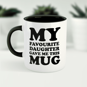 Favourite Daugher Funny Ceramic Mug / Cup