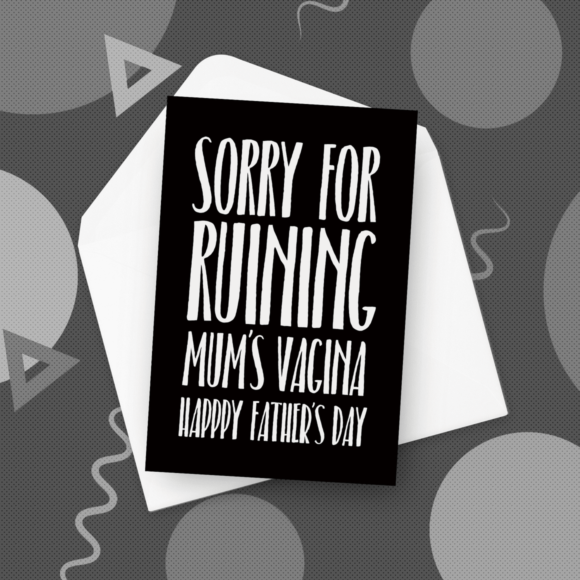 Sorry For Ruining Mum's Vagina Father's Day Card