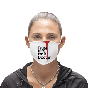 Trust Me I'm a Doctor Funny Reusable Premium Face Mask with Filters