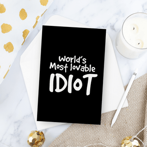 World's Most Lovable Idiot Birthday Card