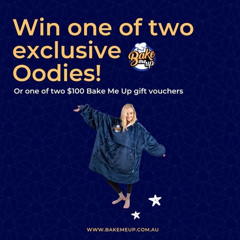 Win 1 of 2 exclusive Bake Me Up branded Oodies or 1 of 2 $100 Bake Me Up gift vouchers