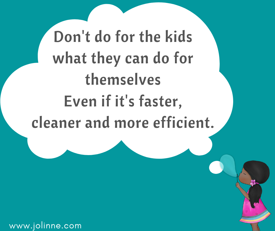 Growing happy kids tips - Tip #6 - Teach them to be independent.