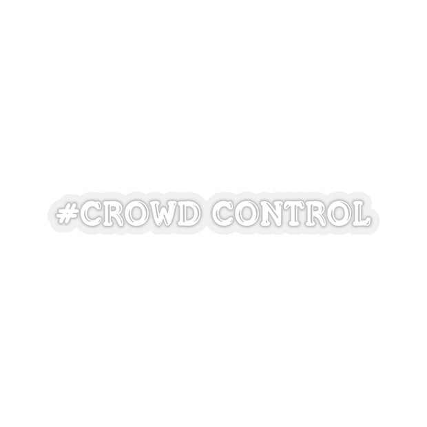 #Crowd Control Decal (White) - 5ohNation