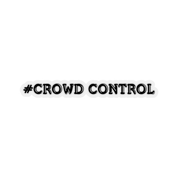 #Crowd Control Decal (Black) - 5ohNation