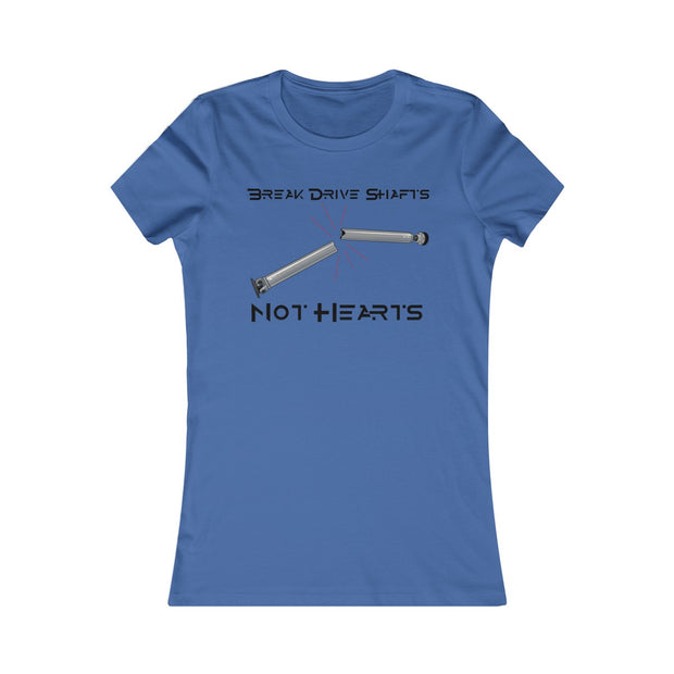Break Driveshafts Not Hearts Tee - 5ohNation