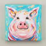"""Today is a good day"" Pig Canvas"