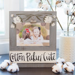 """Cotton Pickin' Cute"" Frame"