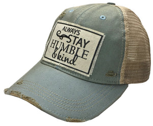 Always Stay Humble and Kind Ball Cap