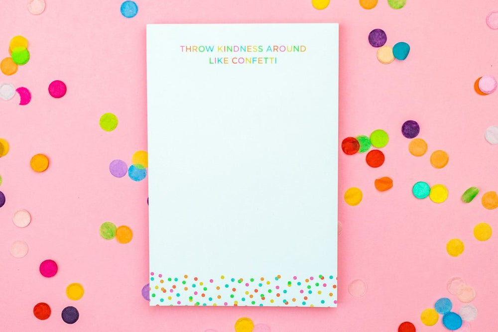 Throw Kindness Like Confetti Notepad - Grace & Grits