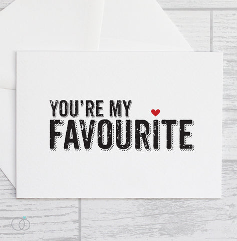 You're My Favourite - Valentine's Day Card - LoveLi