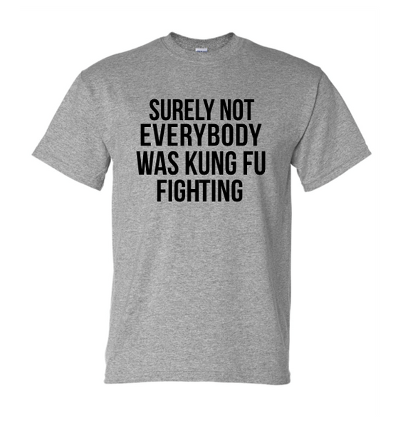 SURELY NOT EVERYONE WAS KUNG FU FIGHTING T