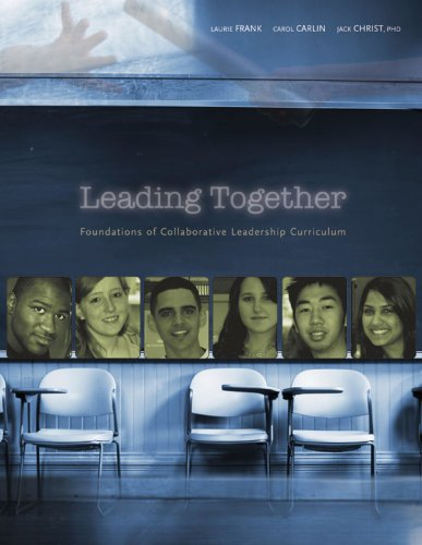 Leading Together: Foundations of Collaborative Leadership for the Classroom