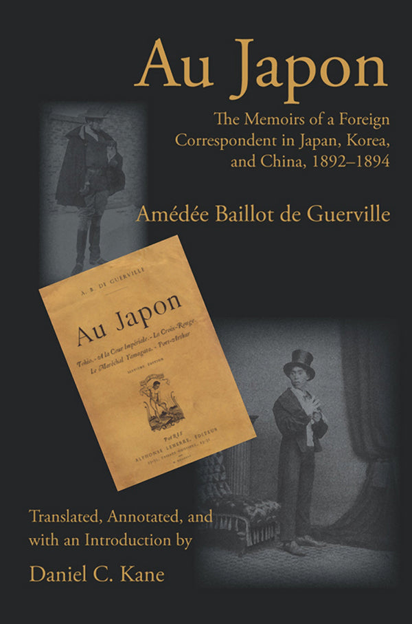 Au Japon: The Memoirs of a Foreign Correspondent in Japan, Korea, and China, 1892–1894