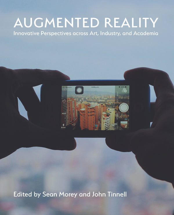 Augmented Reality: Innovative Perspectives Across Art, Industry, and Academia
