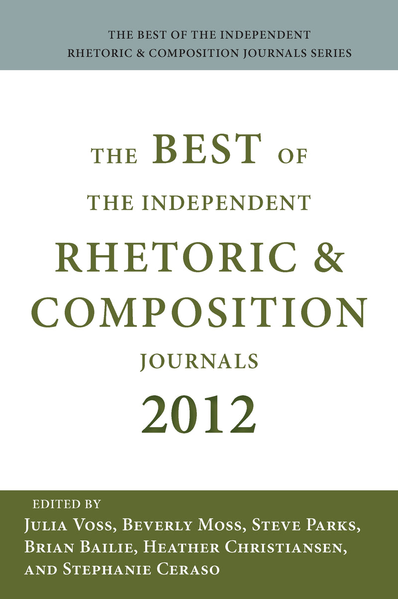 Best of the Independent Rhetoric and Composition Journals 2012
