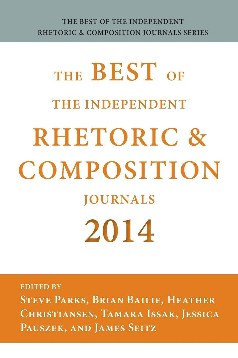 Best of the Independent Rhetoric and Composition Journals 2014