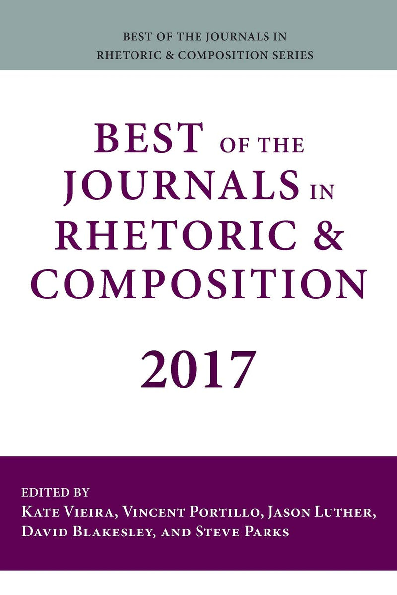 Best of the Journals in Rhetoric and Composition 2017