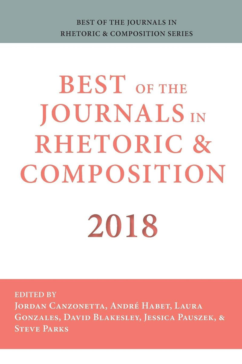 Best of the Journals in Rhetoric and Composition 2018