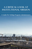 A Critical Look at Institutional Mission: A Guide for Writing Program Administrators