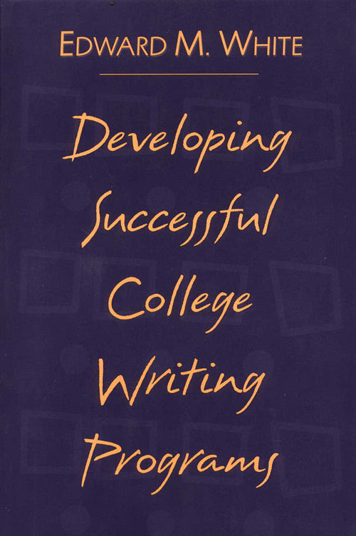 Developing Successful College Writing Programs