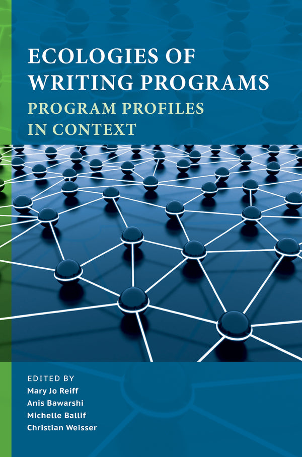Ecologies of Writing Programs: Program Profiles in Context