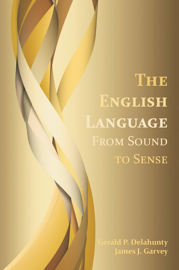 The English Language: From Sound to Sense