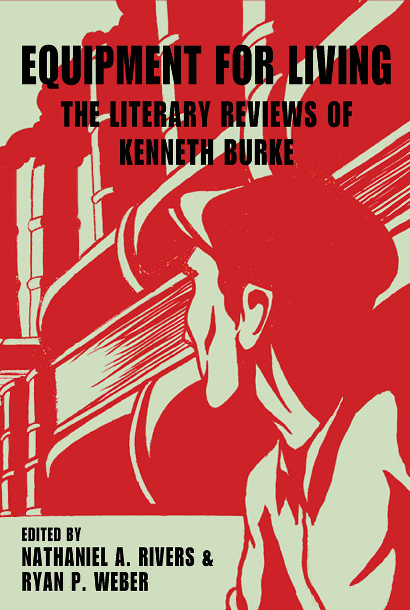 Equipment for Living: The Literary Reviews of Kenneth Burke