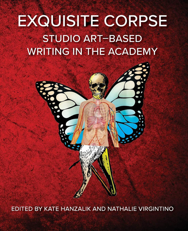 Exquisite Corpse: Studio-Art Based Writing in the Academy